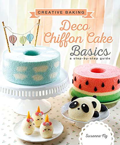 Creative Baking:  Deco Chiffon Cakes Basics von Marshall Cavendish International (Asia) Pte Ltd