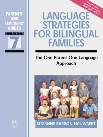Language Strategies for Bilingual Families: The one-parent-one-language Approach (Parents' and Teachers' Guides, Band 7) von Channel View Publications Ltd