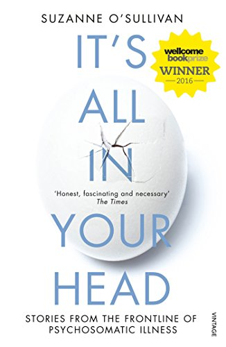 It's All in Your Head: Stories from the Frontline of Psychosomatic Illness von Vintage Publishing