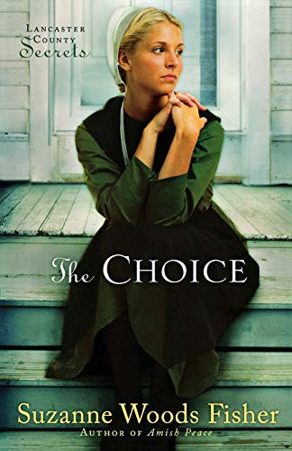 The Choice (Lancaster County Secrets, Book 1): A Novel von Fleming H. Revell Company