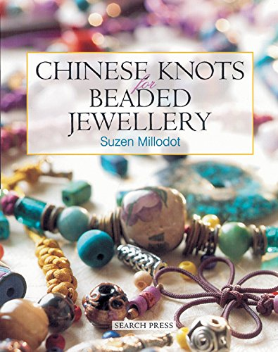 Chinese Knots for Beaded Jewellery von Search Press