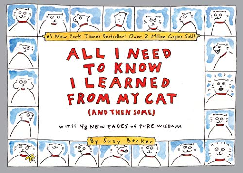 All I Need to Know I Learned from My Cat (and Then Some): Double-Platinum Collector's Edition: The Double Platinum Collector's Edition von Workman Publishing