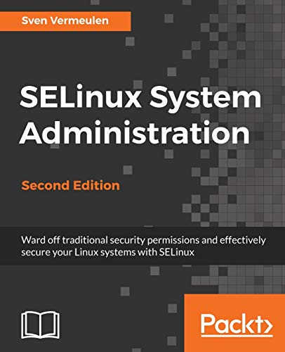 SELinux System Administration - Second Edition (English Edition) von PACKT PUB
