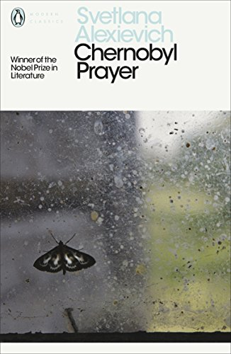 Chernobyl Prayer: Voices from Chernobyl: A Chronicle of the Future (Penguin Modern Classics) von Penguin Books Ltd (UK)