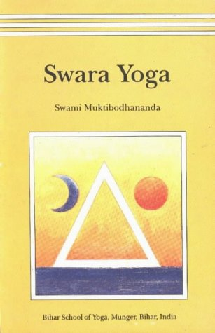 Swara Yoga: The Tantric Science of Brain Breathing von Bihar School of Yoga