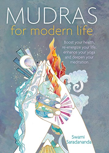 Mudras for Modern Life: Boost your health, re-energize your life, enhance your yoga and deepen your meditation von Watkins Publishing
