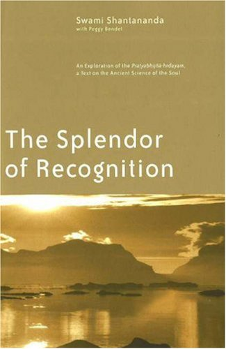 The Splendor of Recognition: An Exploration of the Pratyabhijna-Hrdayam, a Text on the Ancient Science of the Soul von Siddha Yoga Meditation Publications