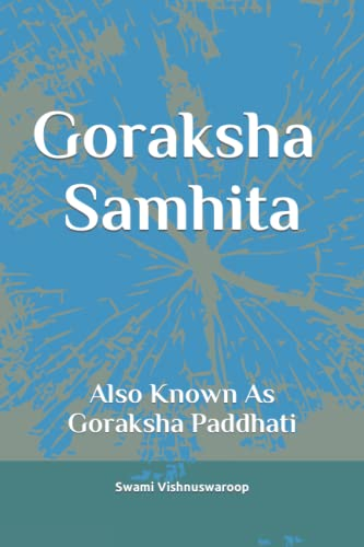 Goraksha Samhita: Also Known As Goraksha Paddhati von Independently published
