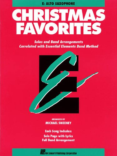 Essential Elements Christmas Favorites: Eb Alto Saxophone von Hal Leonard Publishing Corporation