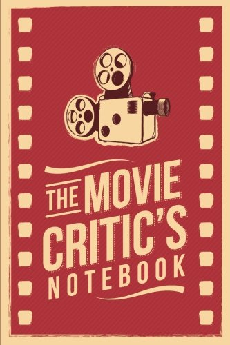 "The Movie Critic's Notebook: The Perfect Journal for Serious Movie Buffs and Film Students. 6.14"" x 9.21"" Perfect Bound Journal von Sweet Harmony Press"
