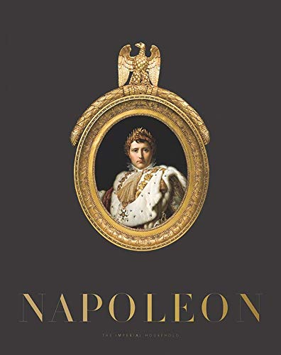 Napoleon: The Imperial Household von Yale University Press