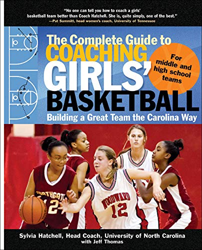 The Complete Guide to Coaching Girls' Basketball: Building a Great Team the Carolina Way von International Marine/Ragged Mountain Press
