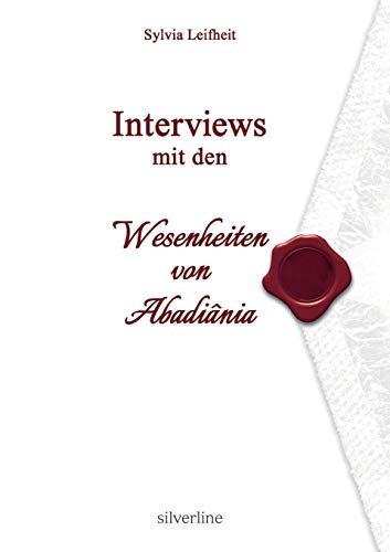 Interviews mit den Wesenheiten von Abadiânia von Books on Demand