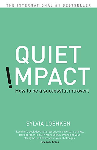Quiet Impact: How to be a successful Introvert von John Murray Learning