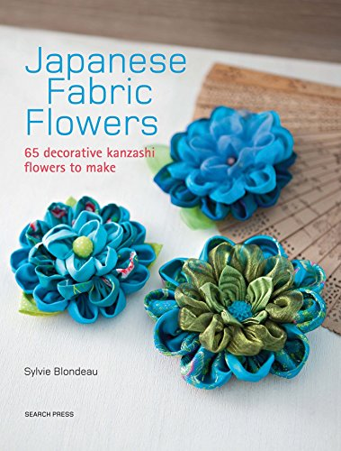 Japanese Fabric Flowers: 65 decorative Kanzashi flowers to make von Search Press