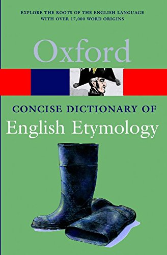 The Concise Oxford Dictionary of English Etymology (Concise Oxf Dictionary Of English Etymology) von Oxford University Press España, S.A.