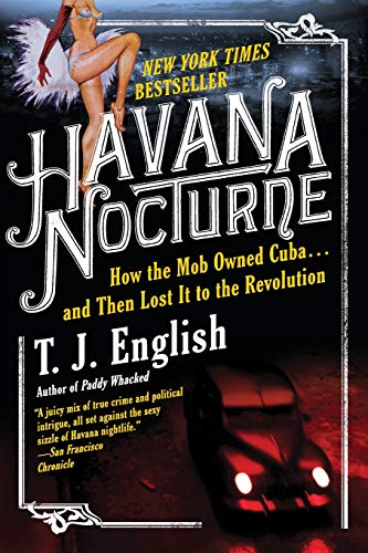 Havana Nocturne: How the Mob Owned Cuba…and Then Lost It to the Revolution von William Morrow Paperbacks