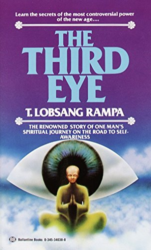 The Third Eye: The Renowned Story of One Man's Spiritual Journey on the Road to Self-Awareness