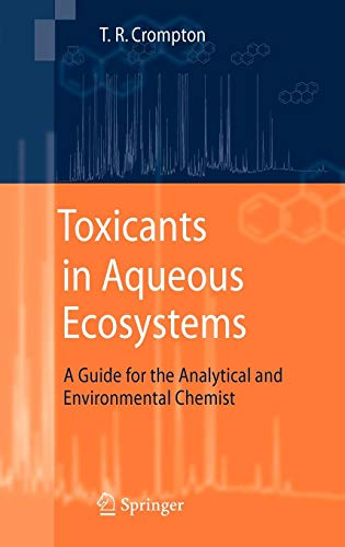 Toxicants in Aqueous Ecosystems: A Guide for the Analytical and Environmental Chemist von Springer