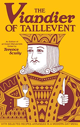 The VIANDIER OF TAILLEVENT: An edition of all extant manuscripts