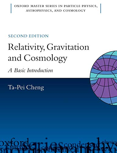 Relativity, Gravitation And Cosmology: A Basic Introduction (Oxford Master Series in Physics)