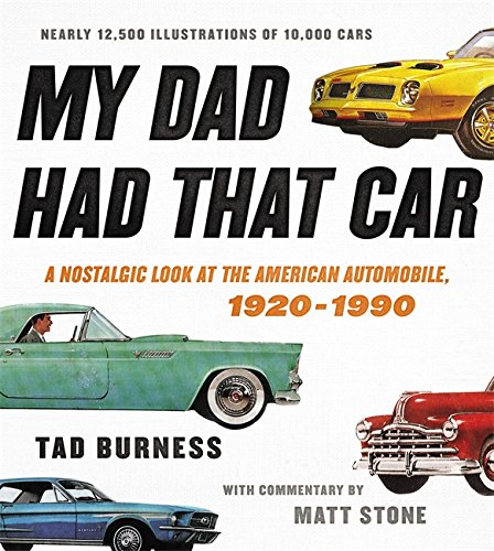 My Dad Had That Car: A Nostalgic Look at the American Automobile, 1920-1990 von Black Dog & Leventhal
