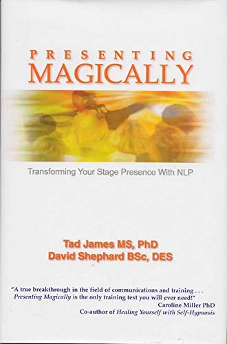Presenting Magically: Transforming Your Stage Presence with NLP von Crown House Pub Ltd
