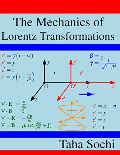 The Mechanics of Lorentz Transformations von CreateSpace Independent Publishing Platform