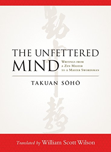 The Unfettered Mind: Writings from a Zen Master to a Master Swordsman von Shambhala