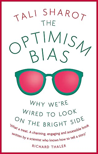 The Optimism Bias: Why we're wired to look on the bright side von Robinson