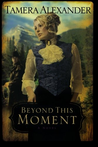 Beyond This Moment (Timber Ridge Reflections, Book 2) von Bethany House Publishers