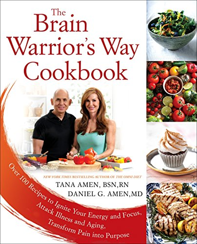 The Brain Warrior's Way Cookbook: Over 100 Recipes to Ignite Your Energy and Focus, Attack Illness and Aging, Transform Pain into Purpose von Berkley