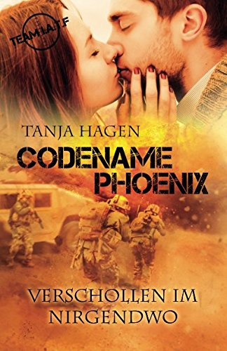 Codename Phoenix - Verschollen im Nirgendwo (Team I.A.T.F, Band 10) von Independently published