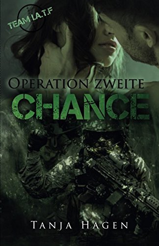 Operation zweite Chance (Team I.A.T.F, Band 6) von CreateSpace Independent Publishing Platform