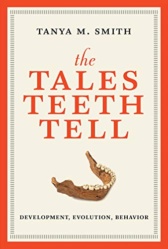 The Tales Teeth Tell: Development, Evolution, Behavior (Mit Press) von The MIT Press