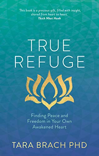 True Refuge: Finding Peace And Freedom In Your Own Awakened Heart von Hay House UK