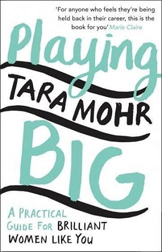 Playing Big: A practical guide for brilliant women like you von Random House UK Ltd