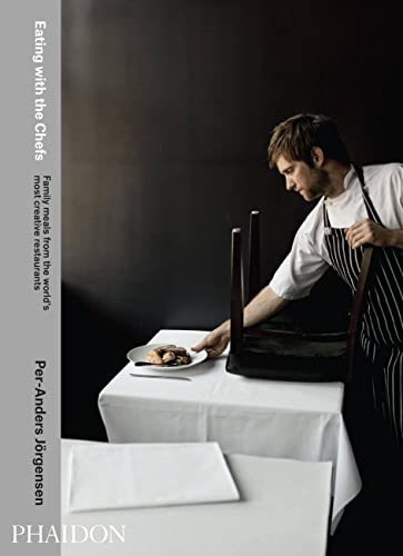 Eating with the Chefs: Family meals from the world's most creative restaurants von Phaidon
