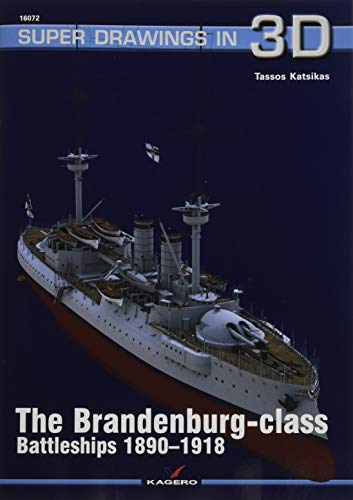 The Brandenburg - Class Battleships 1890-1918 (Super Drawings in 3d, Band 16072) von Kagero Oficyna Wydawnicza