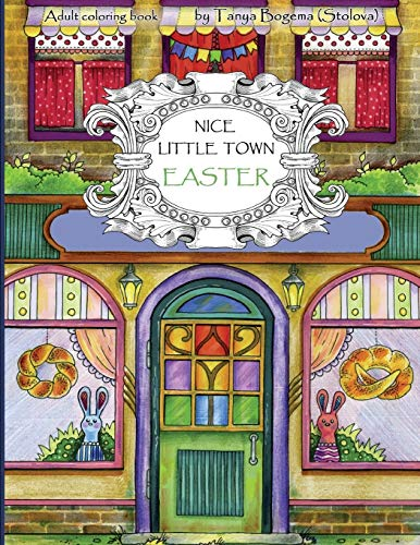 Nice Little Town Easter: Adult Coloring Book (Coloring pages for relaxation, Stress Relieving Coloring Book) von CreateSpace Independent Publishing Platform