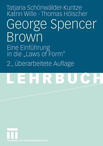 "George Spencer Brown: Eine Einführung in die ""Laws of Form"" (German Edition)"