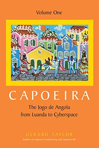 Capoeira: The Jogo de Angola from Luanda to Cyberspace, Volume One von Blue Snake Books