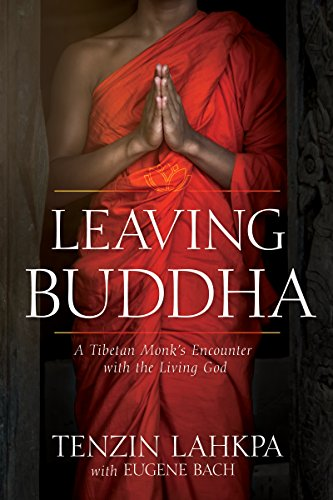 Leaving Buddha: A Tibetan Monk's Encounter with the Living God von WHITAKER HOUSE