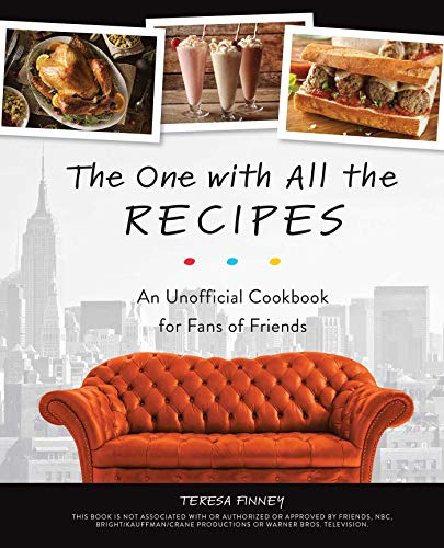 The One with All the Recipes: An Unofficial Cookbook for Fans of Friends von Ingram Publisher Services