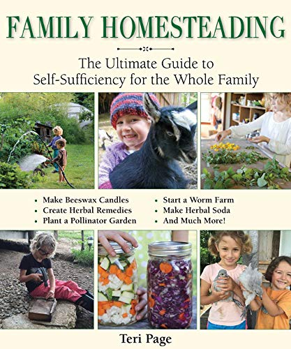 Family Homesteading: The Ultimate Guide to Self-Sufficiency for the Whole Family von Skyhorse