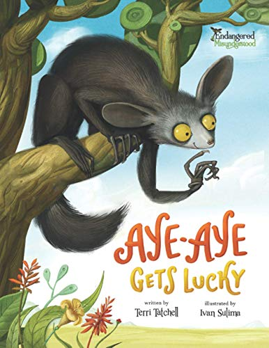 Aye-Aye Gets Lucky (Endangered and Misunderstood, Band 1) von Fielding House Press Ltd.
