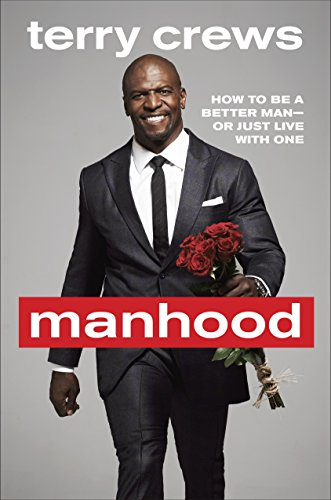 Manhood: How to Be a Better Man-or Just Live with One von Zinc Ink