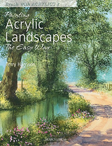 Painting Acrylic Landscapes the Easy Way (Brush with Acrylics, Band 2) von Search Press