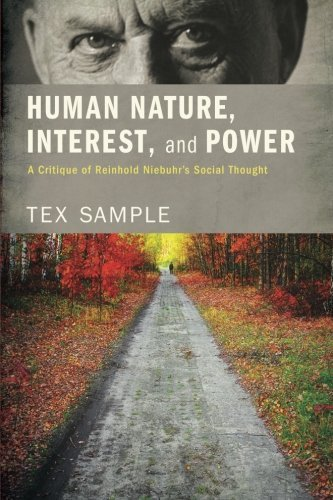 Human Nature, Interest, and Power: A Critique of Reinhold Niebuhr's Social Thought von Cascade Books
