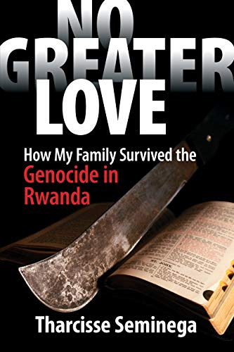 No Greater Love: How My Family Survived the Genocide in Rwanda von GEORGE MILAKOVICH & ASSOC INC